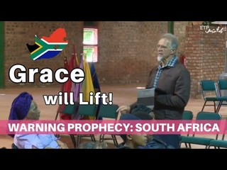 Embedded thumbnail for Warning Prophecy for South Africa: Grace will lift!