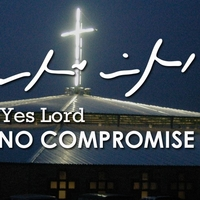 Yes Lord No Compromsie
